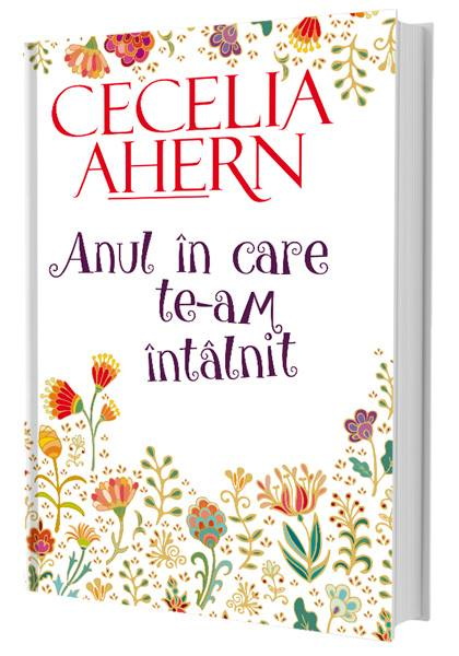 Cecelia Ahern-Anul in care te-am intalnit