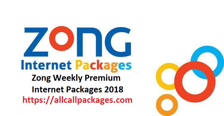 Zong 3G 4G Weekly premium Internet Packages 2018