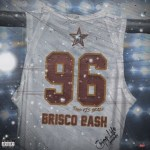 """Brisco Bash Is Back With His Single """"96"""""""