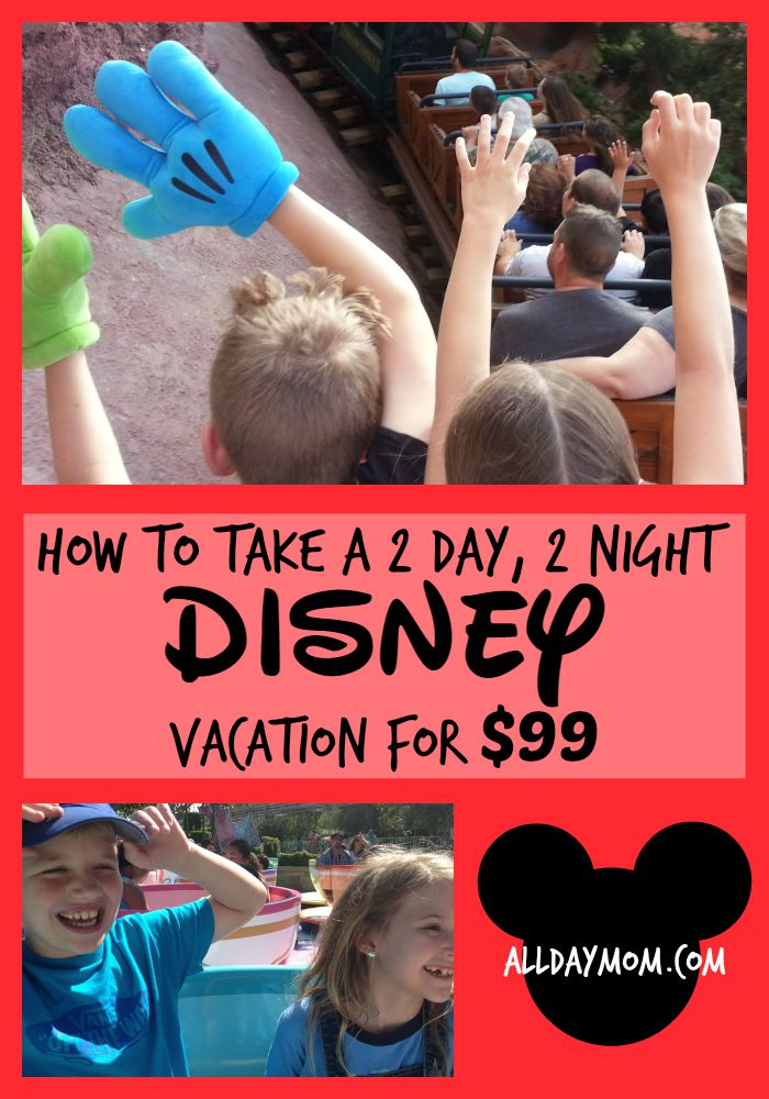 How to take a 2 day, 2 night Disney vacation for $99! Read Disneyland on a Budget!