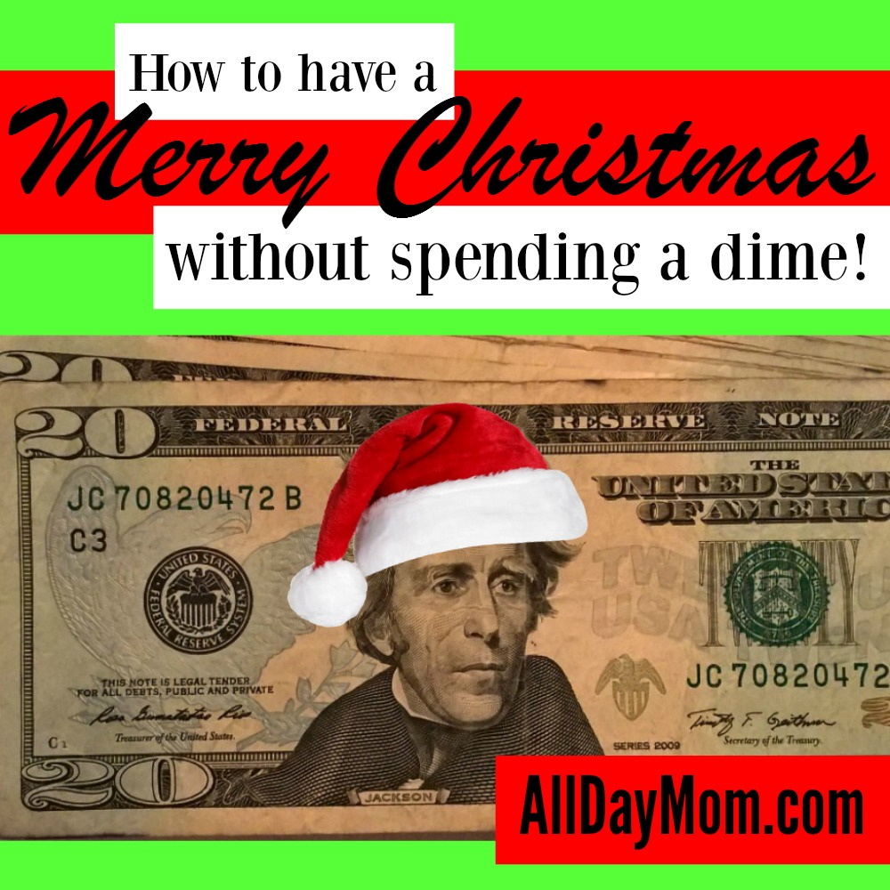 $0 Christmas Budget: How to Have a Merry Christmas without Spending a Dime!
