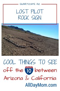 Lost Pilot Rock Sign – Quartzsite, AZ – Cool things to see between AZ and CA 1