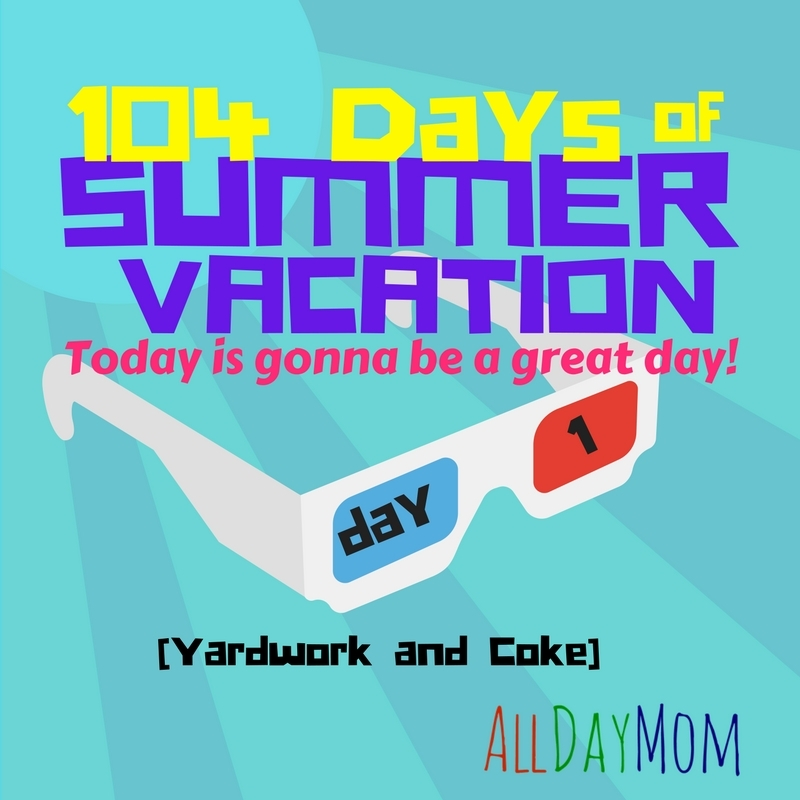 104 days of summer vacation! 104 days of free and cheap summer fun for tweens and teens! Summer journal: I know what we're gonna do today! Day 1: Yardwork and Coke