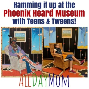 Hamming It Up at the Heard Museum with Teens & Tweens! FREE Things to do in Phoenix with Kids!