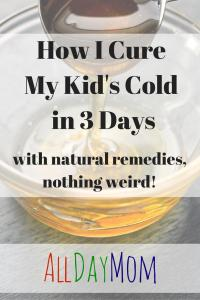 How I Cure My Kid's Cold in 3 Days – With Natural Remedies, Nothing Weird