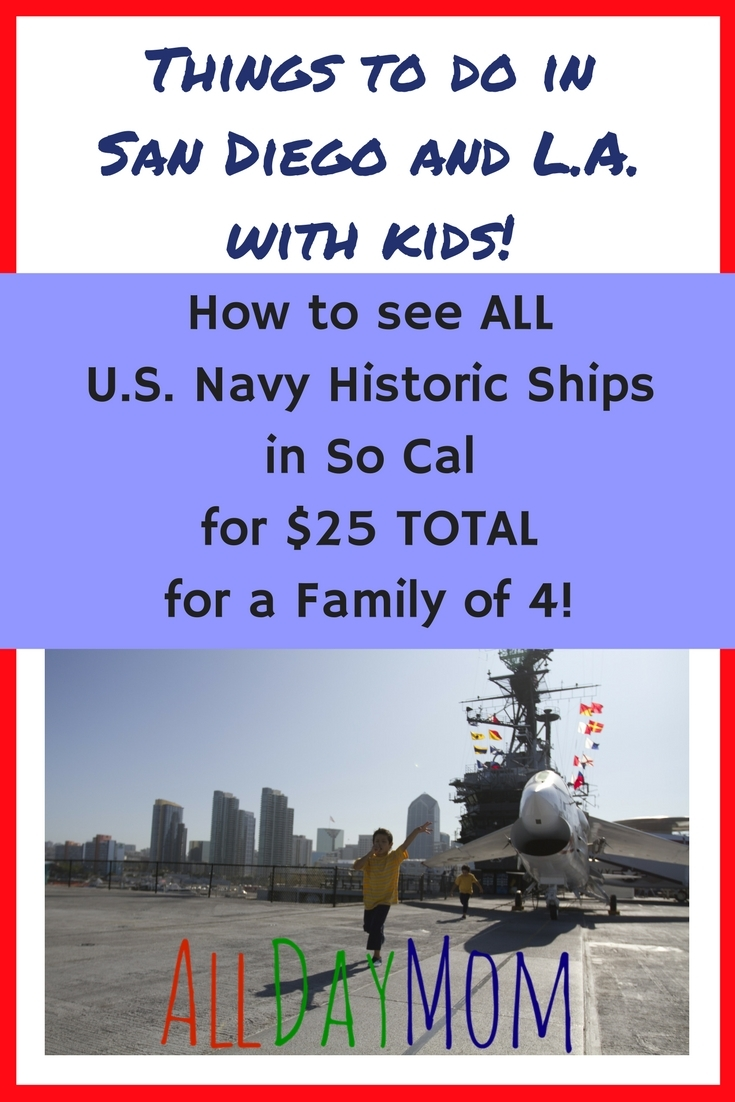 Things to do in San Diego and Los Angeles with kids—on a budget! See ALL of the US historic naval ships for just $25 total for a family of 4! USS Midway Museum discount, Battleship Iowa, and dozens more navy museums FREE!