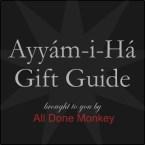 Ayyam-i-Ha Gift Guide 2013 - Alldonemonkey.com