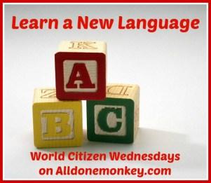 Learn a New Language - World Citizen Wednesdays on Alldonemonkey.com