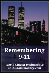 Remembering 9-11 - World Citizen Wednesdays on Alldonemonkey.com