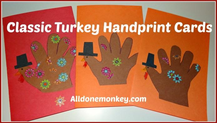 Classic Turkey Handprint Cards - Alldonemonkey.com