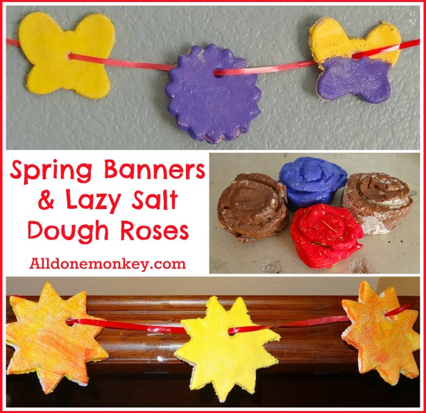 Spring Banners and Lazy Salt Dough Roses - Alldonemonkey.com