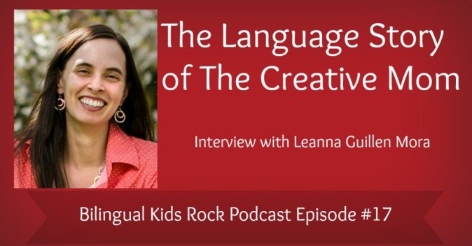 The Language Story of the Creative Mom: Bilingual Kids Rock Podcast interview