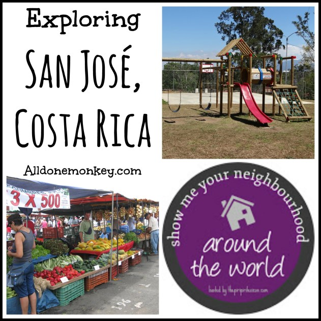 Exploring San Jose Costa Rica {Show Me Your Neighborhood Around the World} - Alldonemonkey.com