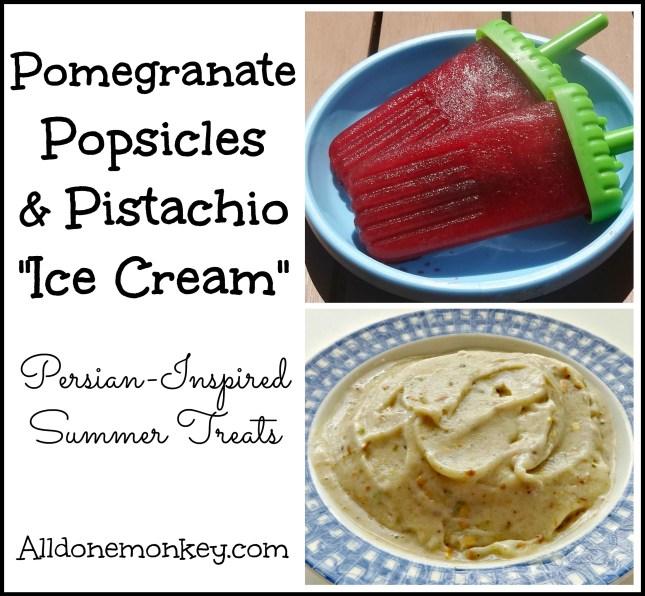 "Pomegranate Popsicles & Dairy-Free Pistachio ""Ice Cream"" - Persian-Inspired Summer Treats - Alldonemonkey.com"