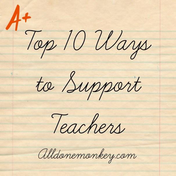 Back to School: Top Ten Ways to Support Teachers | Alldonemonkey.com