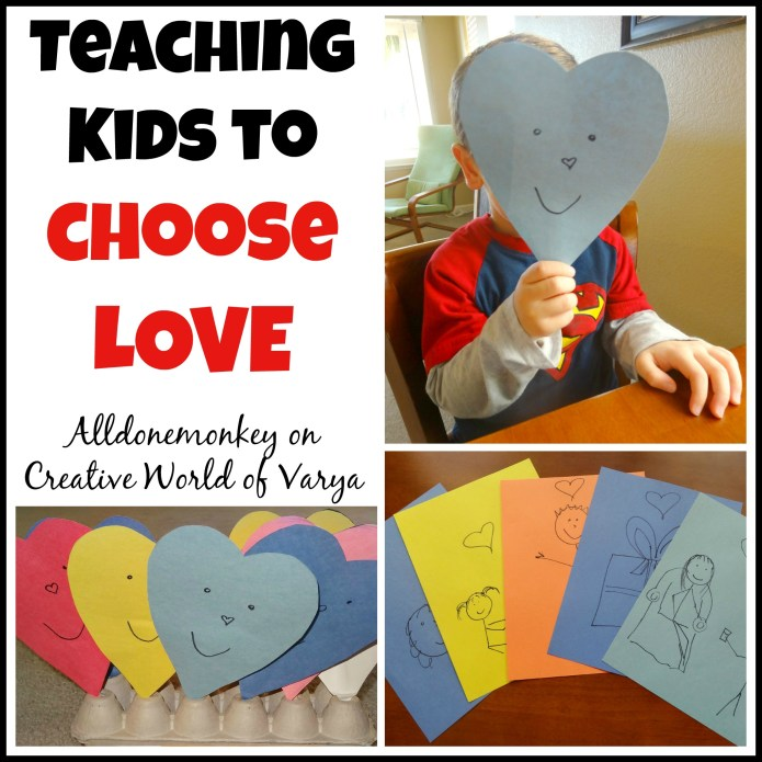 Character Building Class: Teaching Kids to Choose Love - Alldonemonkey on Creative World of Varya