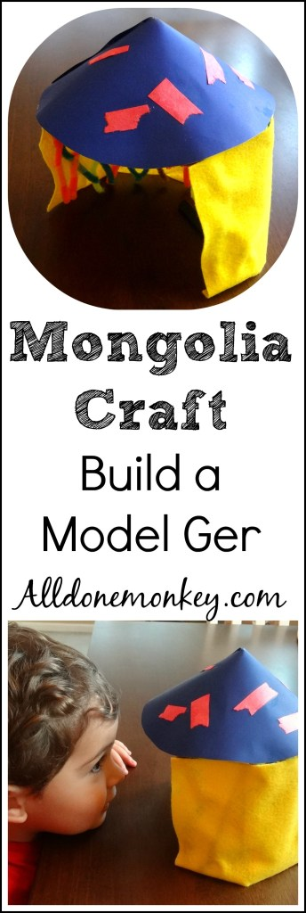 Mongolia Craft: Build a Model Ger {Around the World in 12 Dishes}   Alldonemonkey.com