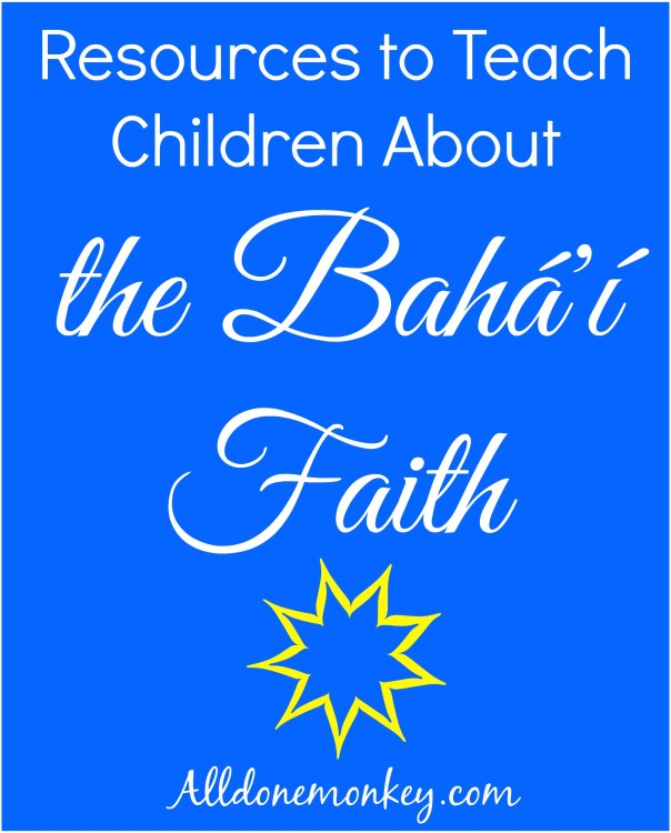 Resources to Teach Children about the Baha'i Faith | Alldonemonkey.com