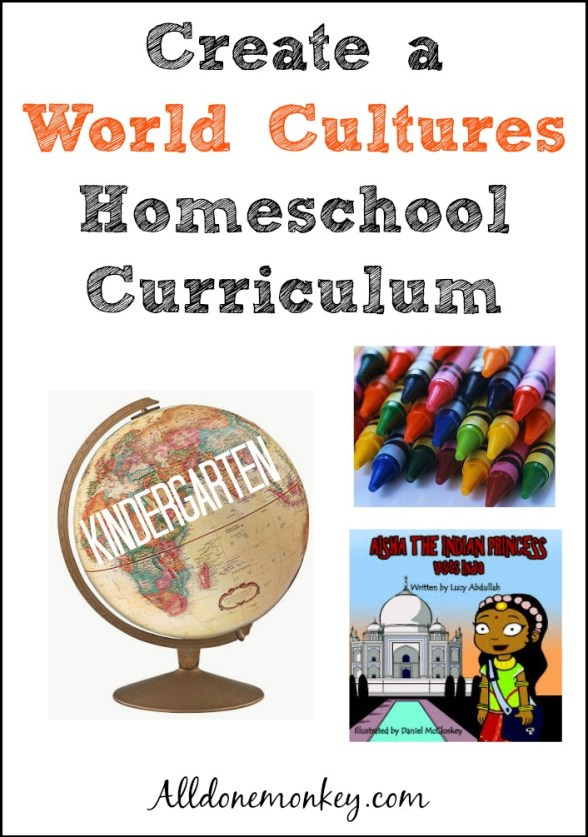 Creating a World Cultures Homeschool Curriculum: Kindergarten | Alldonemonkey.com
