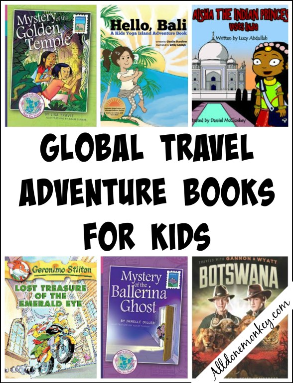Global Travel Adventure Books for Kids | Alldonemmonkey.com