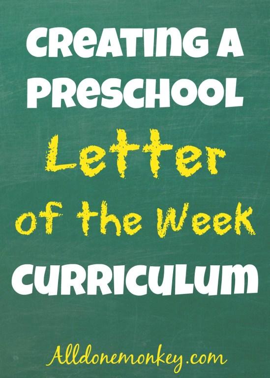 Creating a Letter of the Week Preschool Curriculum   Alldonemonkey.com