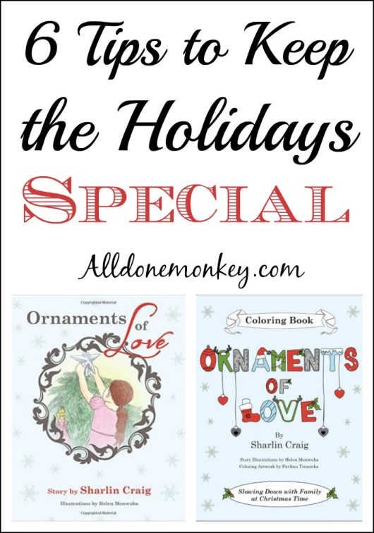 6 Tips to Keep the Holidays Special | Alldonemonkey.com