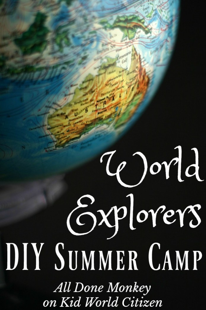 DIY Summer Camp: World Explorers | All Done Monkey on Kid World Citizen