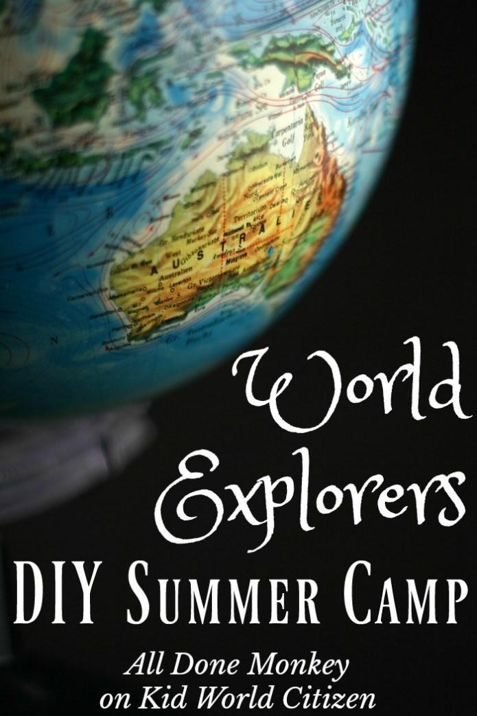 DIY Summer Camp: World Explorers | All Done Monkey on Kid World Citizen