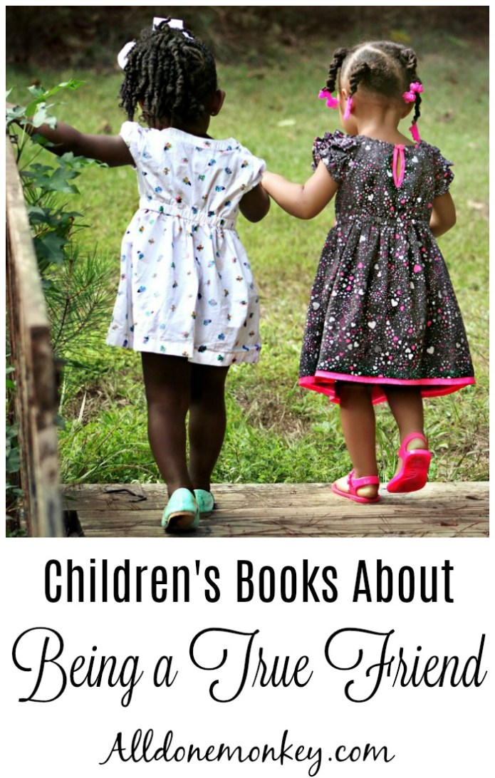 Children's Books About Being a True Friend | Alldonemonkey.com