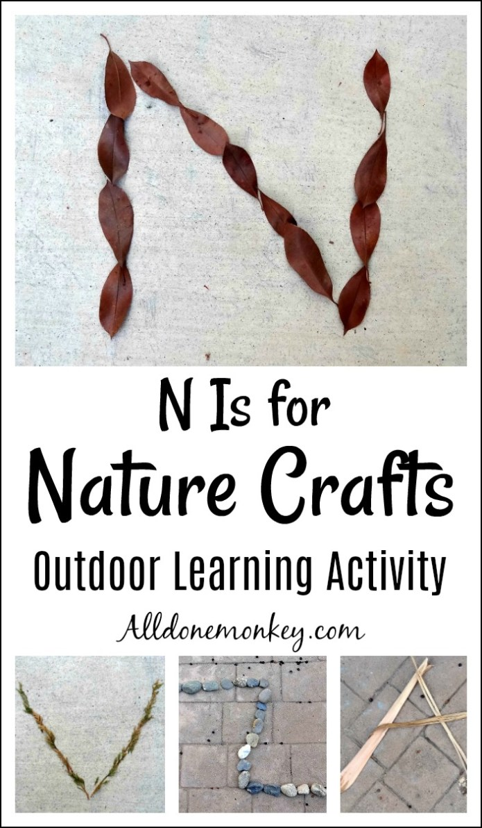 N Is for Nature Crafts: Outdoor Learning Activity | Alldonemonkey.com