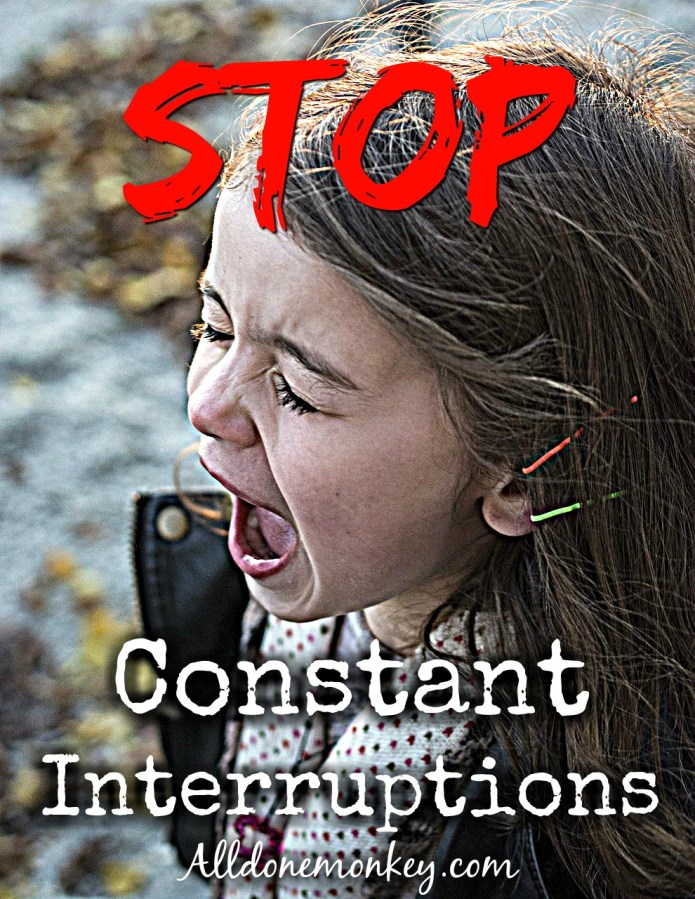 Stop Constant Interruptions from Your Kids: Printable Checklist | Alldonemonkey.com