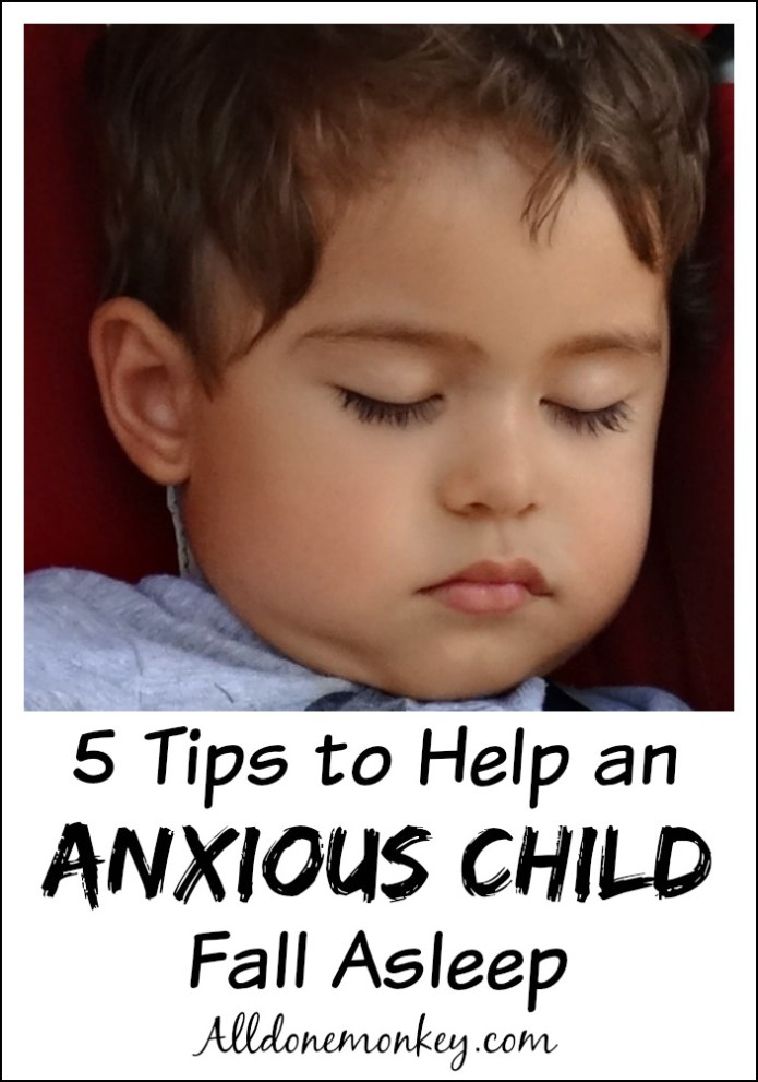 Helping an Anxious Child Fall Asleep: 5 Tips for Parents | Alldonemonkey.com