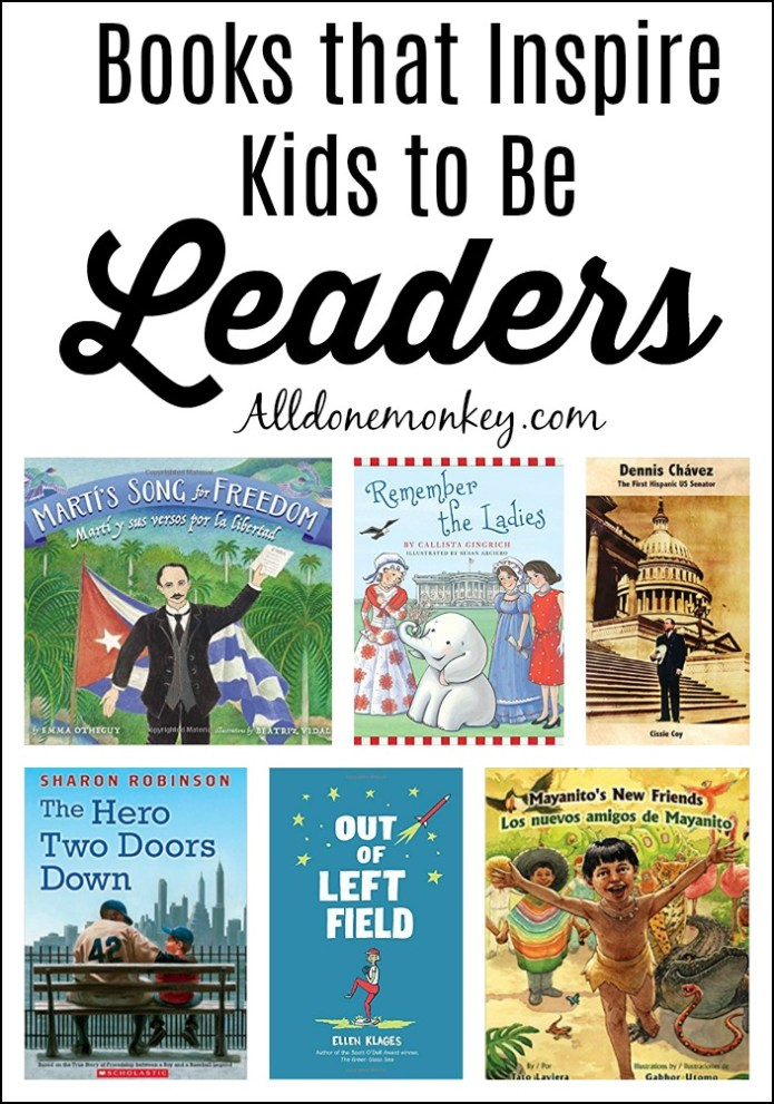 Books that Inspire Kids to Be Leaders | Alldonemonkey.com