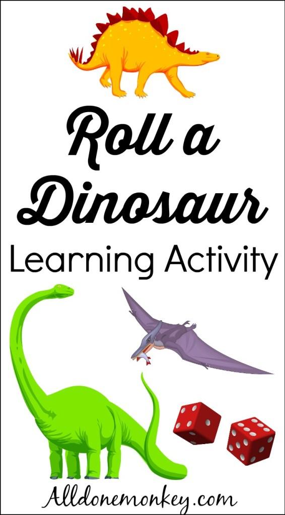 Roll a Dinosaur Learning Activity | Alldonemonkey.com