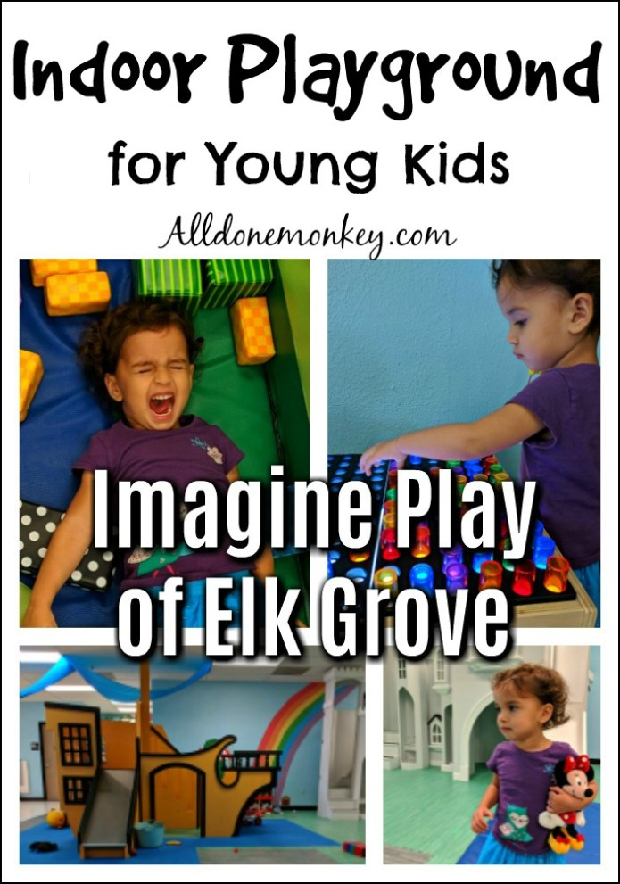 Indoor Playground for Young Kids: Imagine Play of Elk Grove | Alldonemonkey.com