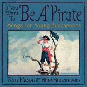 If You Want to Be a Pirate
