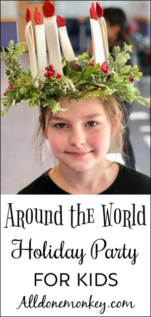 Host an Around the World Holiday Party for Kids
