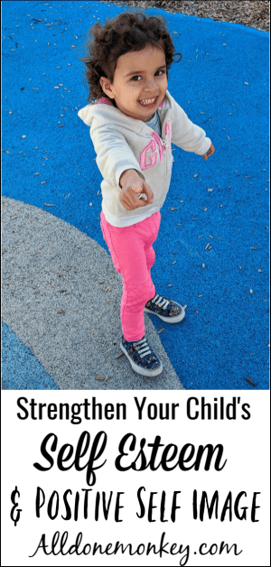 Strengthen Your Child's Self Esteem and Positive Self Image