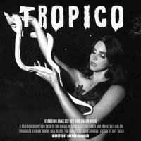 tropicolanadelrey Lana Del Rey Reveals Tropico Film Poster