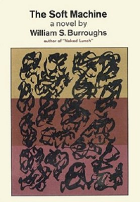 William Burroughs, Soft Machine, Grove Press, 1966