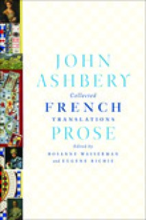 John Ashbery - Collected French Translations: Prose