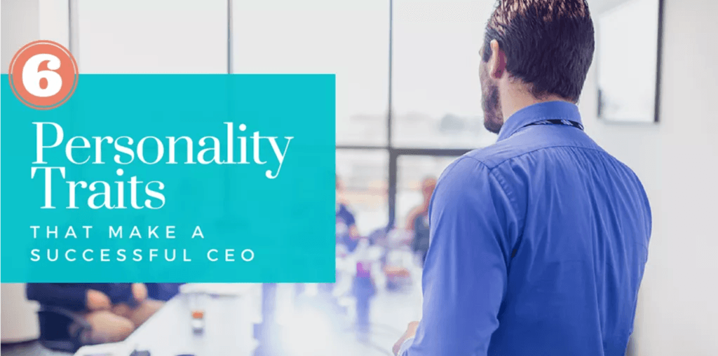 6 Key Personality Traits for Effective CEOs