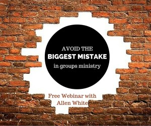 The Biggest Mistake in Small Group Ministry