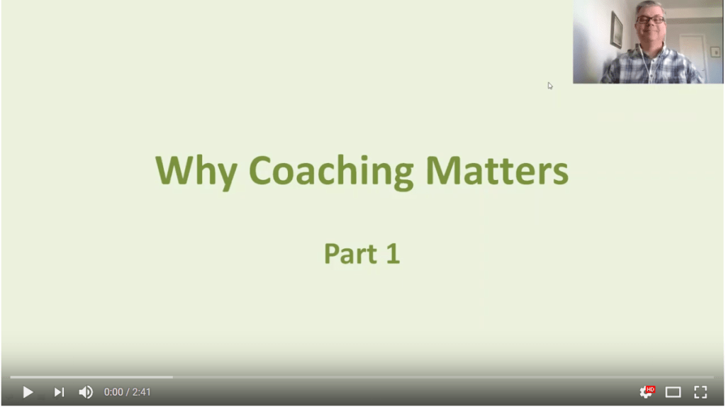 Video: Why Coaching Matters Part 1 (2:42)