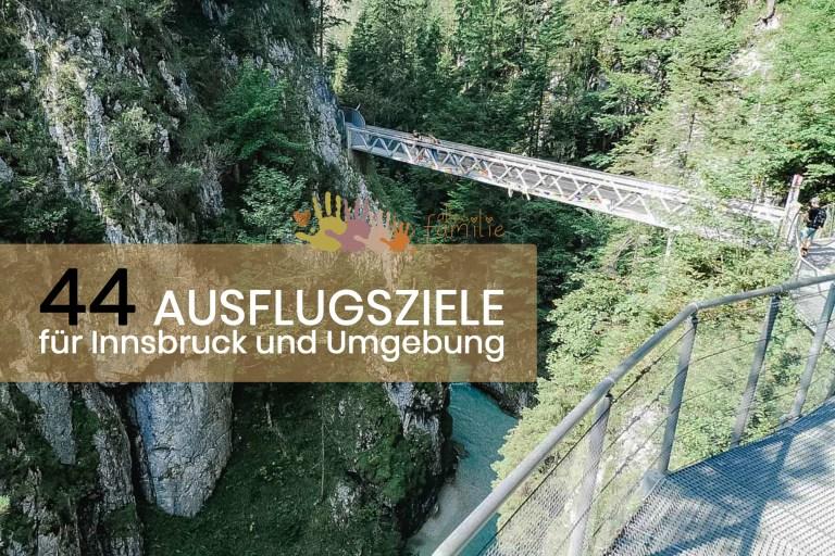 44 Ausflugsziele Innsbruck und Umgebung – Richtig cool