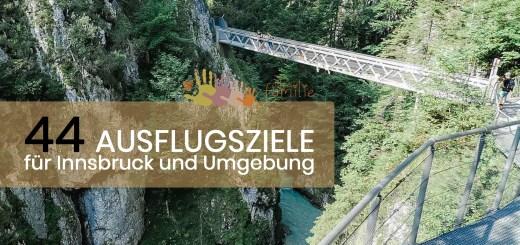 Ausflugsziele Innsbruck und Umgebung