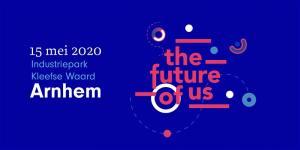 Innovatief Congrestival: The Future of Us @ Industriepark Kleefse Waard | Arnhem | Gelderland | Nederland