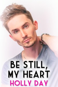 Cover of Be Still My Heart by Holly Day