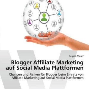 Blogger Affiliate Marketing Auf Social Media Plattformen