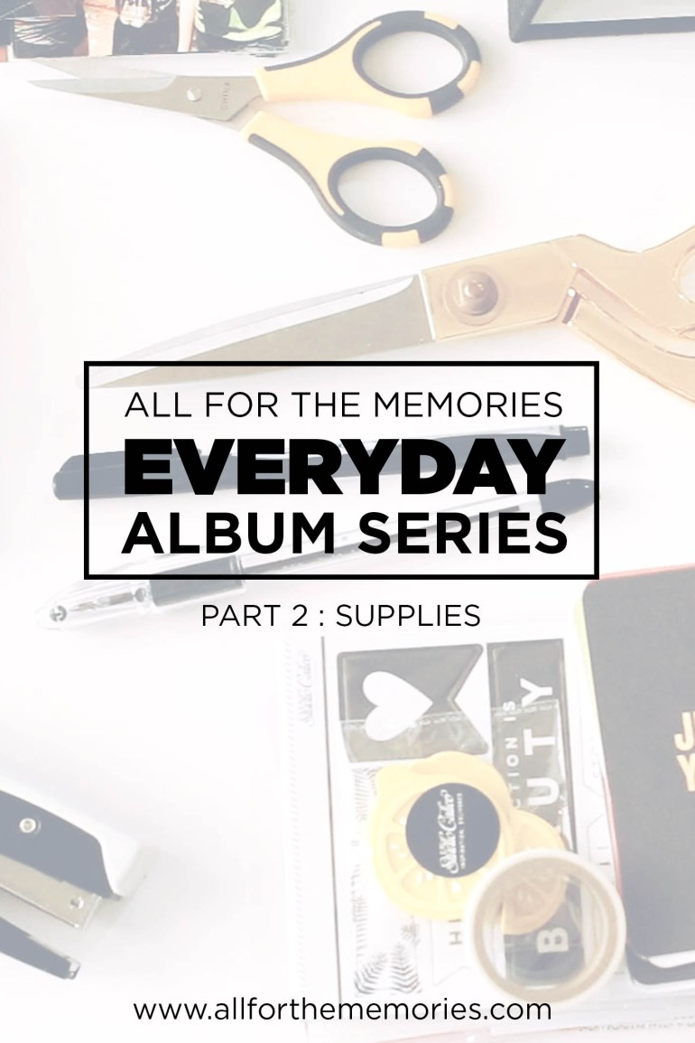 Everyday Album Series (a Project Life album) from All for the Memories. Walking through a Project Life spread from start to finish. This is part 2 - Supplies